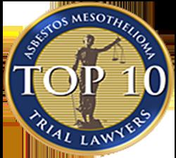 Top 10 Asbestos/Mesothelioma Trial Lawyers